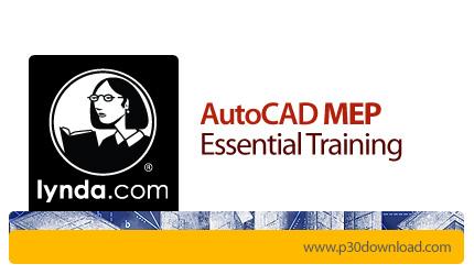 دانلود AutoCAD MEP Essential Training - آموزش اتوکد ام ای پی، نرم افزار ترسیم نقشه تاسیسات ساختمان